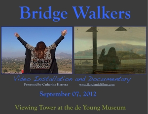 Flor de Miel Media - 'Sweet Entertainment' and Catherine Herrera present 'Bridge Walkers'